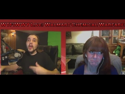 WTFIWWY Live – Walmart Chemical Warfare – 4/16/12