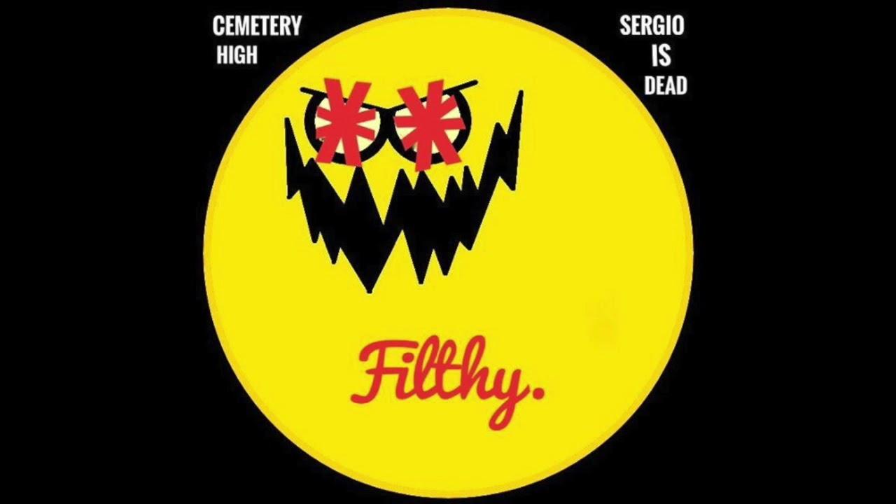 Cemetery High -  Filthy featuring SERGIOISDEAD