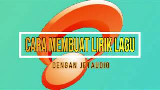 Cara membuat lirik lagu mp3 dengan aplikasi JetAudio