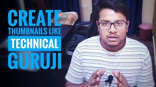Create Thumbnails like Technical guruji from ANDROID|get more views & Subscribers|Android app trick.
