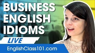 English Idioms, Expressions and Phrases that Anyone in Business Should Know