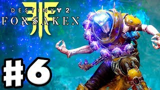 Destiny 2: Forsaken - Gameplay Walkthrough Part 6 - The Mad Bomber! Wanted! (PS4 Pro 4K)