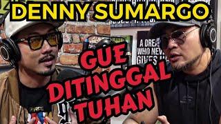 GUE SUSAH TUHAN GA ADA⁉️.. -DENNY SUMARGO -Deddy Corbuzier Podcast