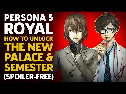 Persona 5 Royal: How To Unlock The New Palace And Third Semester (Spoiler-Free)