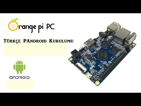 Orange Pi PC Türkçe PAndroid Kurulumu