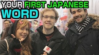 YOUR FIRST JAPANESE word?! What was the 1st word foreigners in Japan learned?