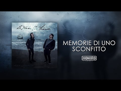 MOSTRO - 07 - MEMORIE DI UNO SCONFITTO (LYRIC VIDEO)