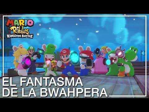 Mario + Rabbids: Kingdom Battle - El Fantasma de la Bwahpera