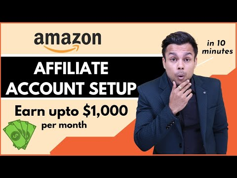 How To Create AMAZON AFFILIATE ACCOUNT in 2019 (Step by Step Blueprint)