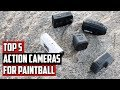 Top 5 Action Cameras for Paintball - 4K