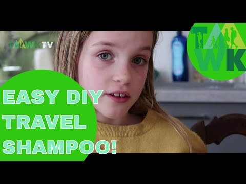MAKE YOUR OWN TRAVEL SHAMPOO_TaawkTV: ECO TRAVEL Family: REDUCE your travel footprint