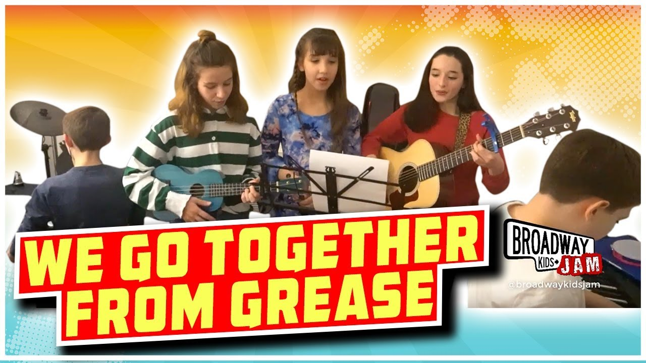 1cc25062f8f7 We Go Together from Grease | Cover Performed By Broadway Kids Jam ...