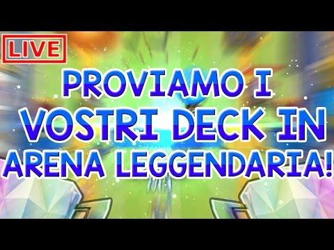 Proviamo i vostri deck in arena leggendaria live clip60 for 18th floor balcony live