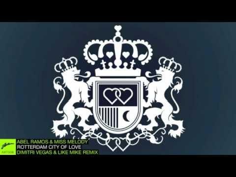 Abel Ramos & Miss Melody - Rotterdam City of Love (Dimitri Vegas & Like Mike Remix)
