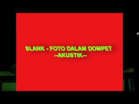 FOTO DALAM DOMPET - SLANK - AKUSTIK - GITAR