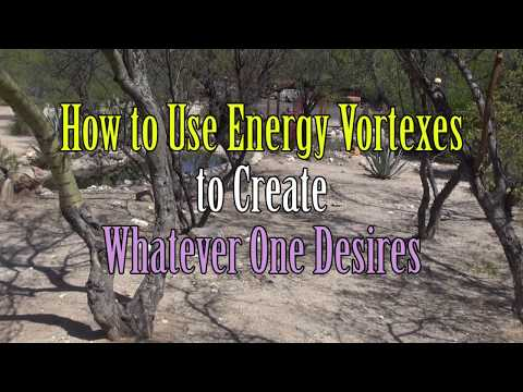 Energy Vortexes  How to Use Them To Create Whatever You Desire