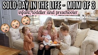 SOLO DAY IN THE LIFE OF A MOM OF 3 | INFANT, TODDLER AND PRESCHOOLER | Tara Henderson