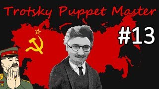 HoI4 - Road to 56 - Soviet Union - Trotsky the Puppeteer - Part 13