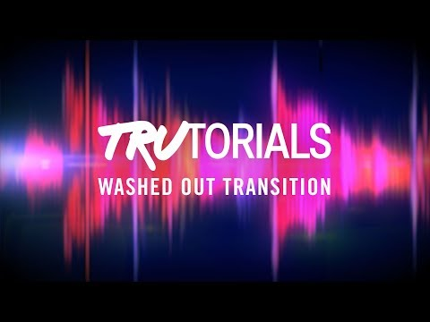 TRAKTOR TruTorials: Washed Out Transition | Native Instruments