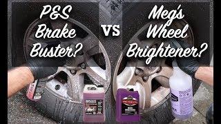 Wheel Cleaning! P&S Brake Buster VS Meguiar's Wheel Brightener!