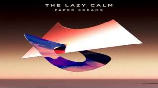 The Lazy Calm - Paper Dreams