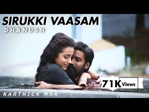Kodi - Sirukki Vaasam Tamil Video | Dhanush, Trisha | Santhosh Narayanan| WhatsApp status