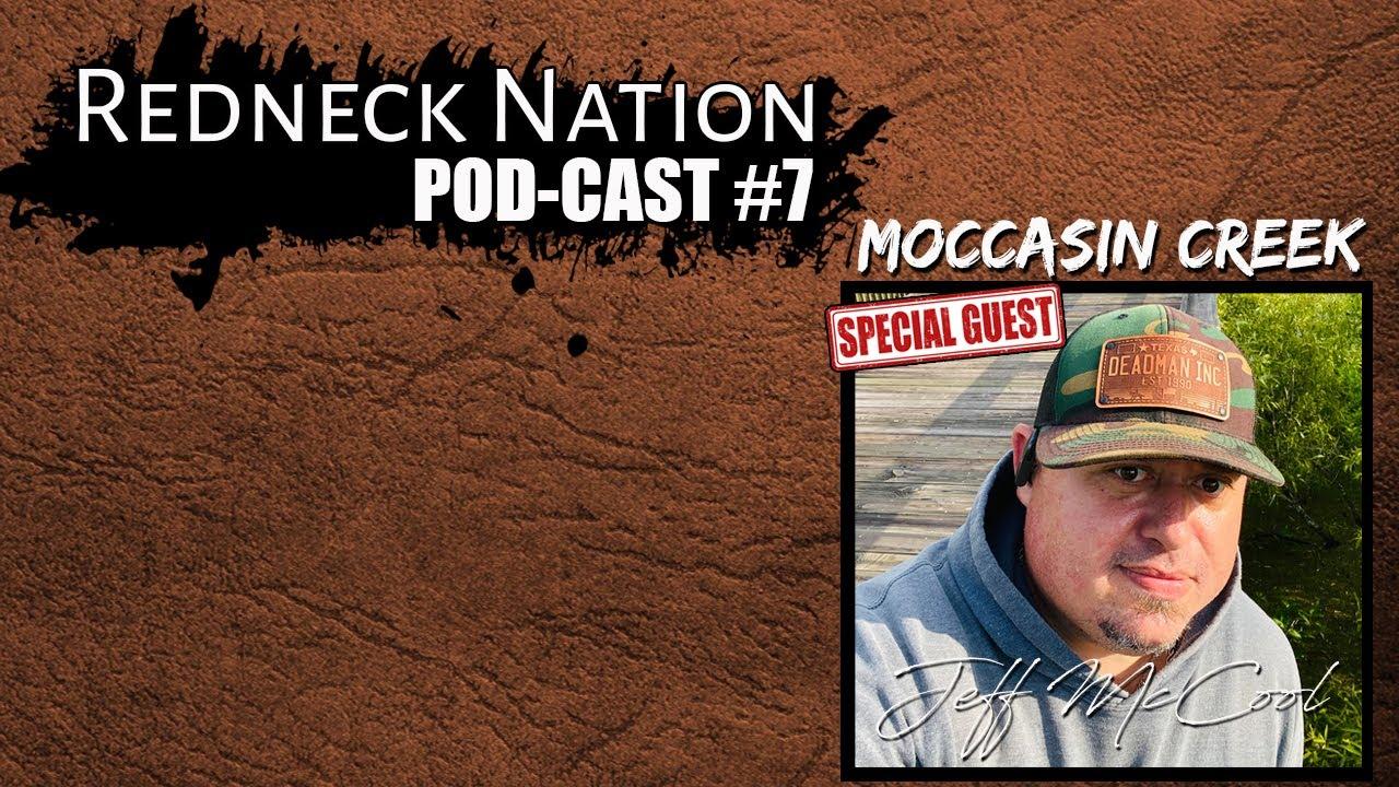 Redneck Nation podcast #7 guest (Moccasin Creek) Jeff McCool