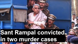 Sant Rampal convicted in 2 murder cases; quantum of punishment to pronounced today