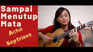 Gambar cover See N See Guitar - Sampai Menutup Mata - Acha Septriasa