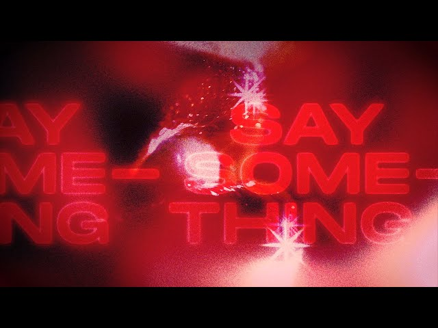Kylie Minogue - Say Something (Official Lyrics Video)