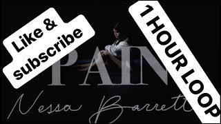 Nessa Barrett - Pain [1 hour loop]