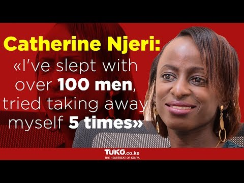 Catherine Njeri: I've Slept With Over 100 Men, Tried Taking Away Myself 5 Times | Tuko TV Mp3