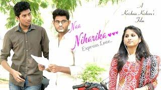 naa niharika express love hd    telugu short love story hd    by krishna kishore hd