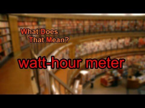 What does watt-hour meter mean?