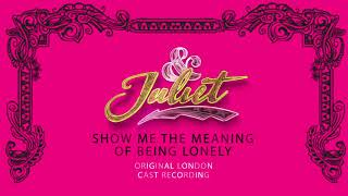 Original London Cast of & Juliet – Show Me The Meaning of Being Lonely [Official Audio]