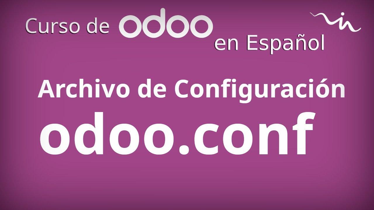 Cursos Odoo - Configurar un Odoo (archivo .conf)