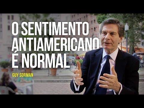 Guy Sorman - O sentimento antiamericano é normal