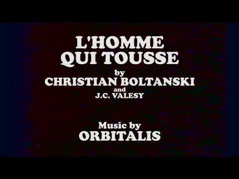 L Homme Qui Tousse Boltanski 1969 Music By Orbitalis