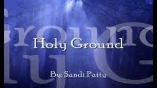 Holy Ground - Sandi Patty (lyric video)