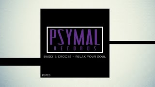 Basix & Crooks - Relax Your Soul (Original Mix) [Psymal Records]