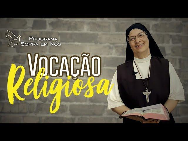 Vocação Religiosa - Programa Sopra em nós #62