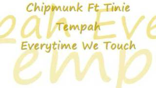 Chipmunk Ft Tinie Tempah - Everytime We Touch