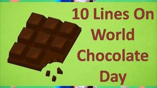 World Chocolate day || 10 Lines On World Chocolate day/Few Lines on World Chocolate day/#chocolate