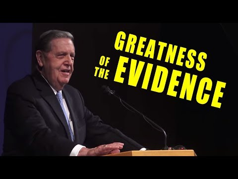 Elder Holland: The Greatness of the Evidence