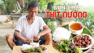 Ông Thọ Làm Món Bún Chả Thịt Nướng Chuẩn Vị, Thơm Ngon | Kebab Rice Noodles