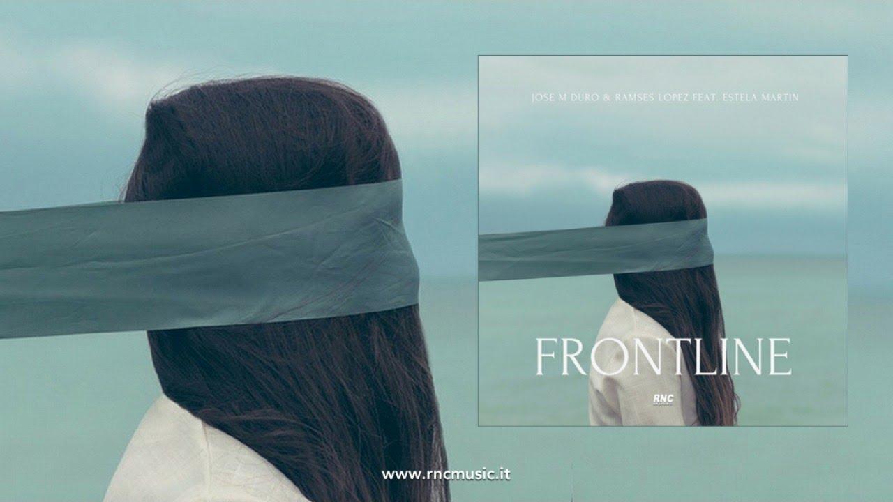 Jose M Duro & Ramses Lopez Ft. Estela Martin - Frontline