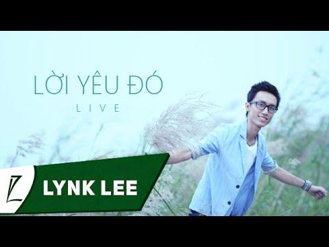 [LIVE] Lời yêu đó - Lynk Lee