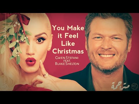 Gwen Stefani - You Make It Feel Like Christmas (ft. Blake Shelton)   Lyrics Video   مترجمة