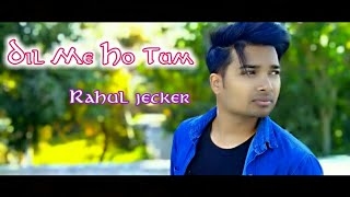 dil-me-ho-tum-unplugged-cover-song-rahul-jecker-cheat-india-armaan-malik