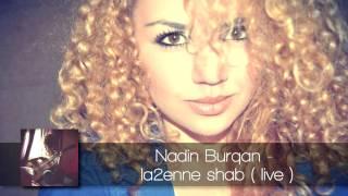 Nadin Burqan - La2enne Shab (live) / ندين برقان - لأني شب